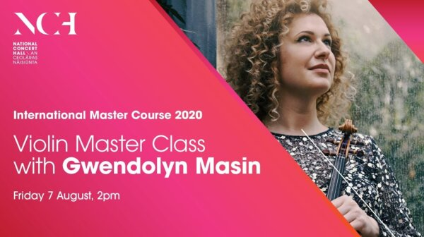 Violin Master Class with Gwendolyn Masin International Master Course 2020 at National Concert Hall Dublin
